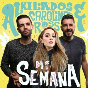 Alkilados, Carolina Ross – Mi Semana