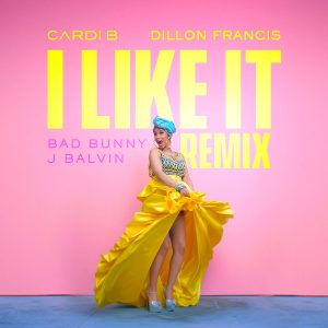 Cardi B, Bad Bunny, J Balvin – I Like It (Dillon Francis Remix)
