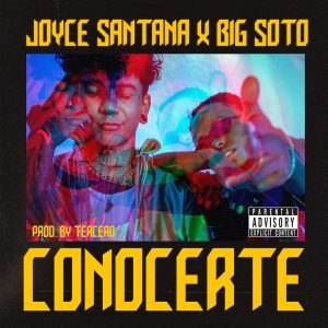 Joyce Santana, Big Soto – Conocerte