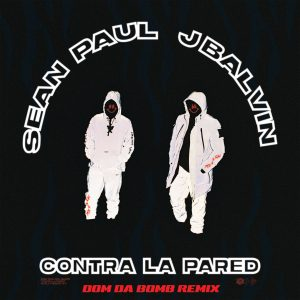 Sean Paul, J Balvin – Contra La Pared (Dom Da Bomb Remix)