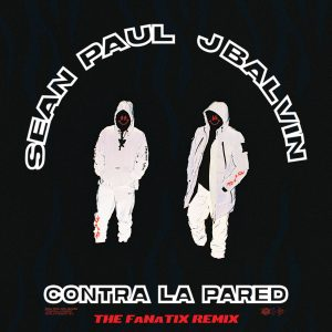 Sean Paul, J Balvin – Contra La Pared (The FaNaTiX Remix)
