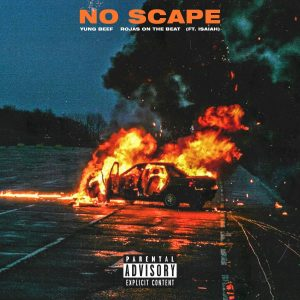 Yung Beef, Rojas On The Beat, Isaiah – No Scape