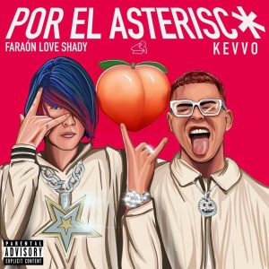 Faraón Love Shady, KEVVO – Por El Asterisco