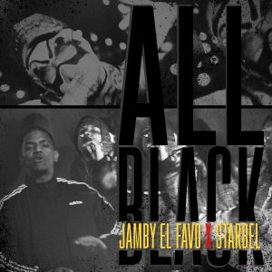 Jamby El Favo, Starbel – All Black