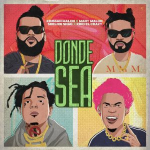Kiubbah Malon, Many Malon, Shelow Shaq, Kiko El Crazy – Donde Sea
