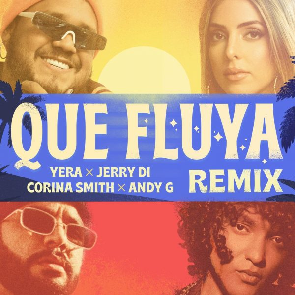 Yera, Jerry Di, Corina Smith, Andy G – Que Fluya (Remix)